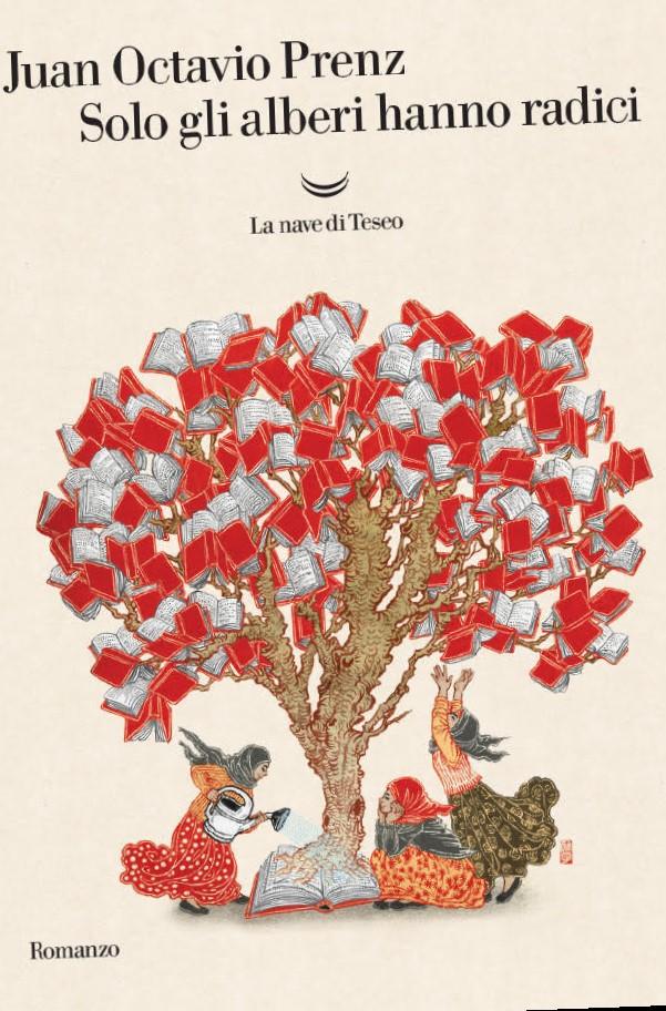 Juan Octavio Prenz Solo gli alberi hanno radici